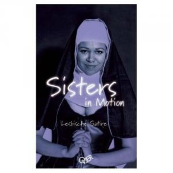 Sisters in Motion - Lesbische Satire  Bild